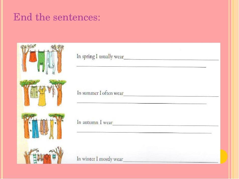 End the sentences: