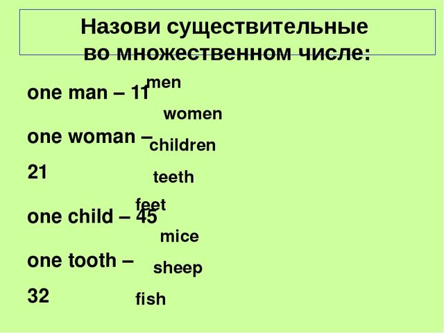 one man – 11 one woman – 21 one child – 45 one tooth – 32 one foot – 2 one mo...