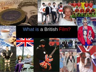 What Is British Film? What is a British Film?