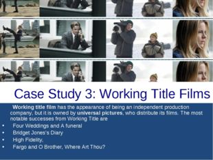 Case Study 3: Working Title Films Working title film has the appearance of be