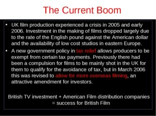 The Current Boom UK film production experienced a crisis in 2005 and early 20