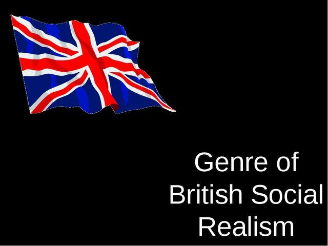 Genre of British Social Realism