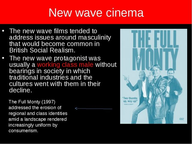 New wave cinema The new wave films tended to address issues around masculinit...