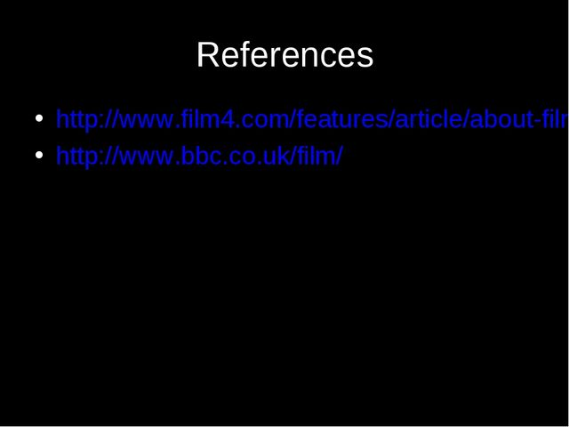 References http://www.film4.com/features/article/about-film4-productions http...