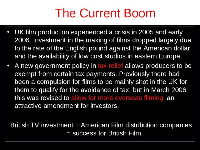 The Current Boom UK film production experienced a crisis in 2005 and early 20...