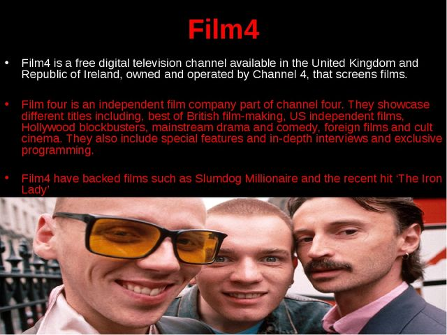 Film4 Film4 is a free digital television channel available in the United King...