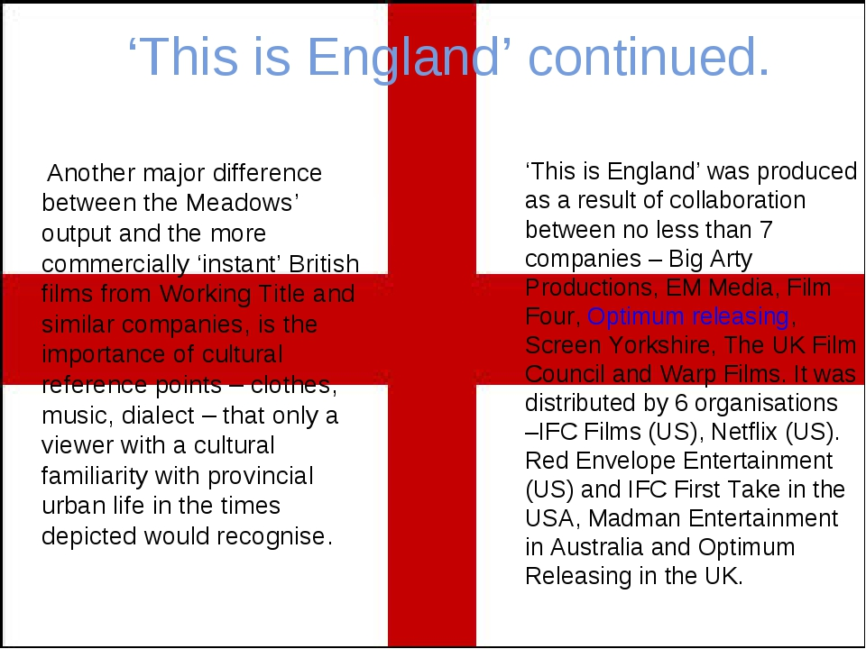 'This is England' continued. Another major difference between the Meadows' ou...