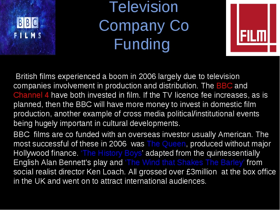 Television Company Co Funding British films experienced a boom in 2006 largel...