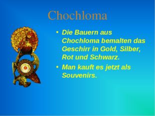 Chochloma Die Bauern aus Chochloma bemalten das Geschirr in Gold, Silber, Rot