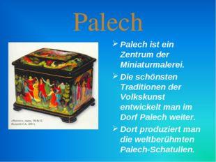 Palech Palech ist ein Zentrum der Miniaturmalerei. Die schönsten Traditionen