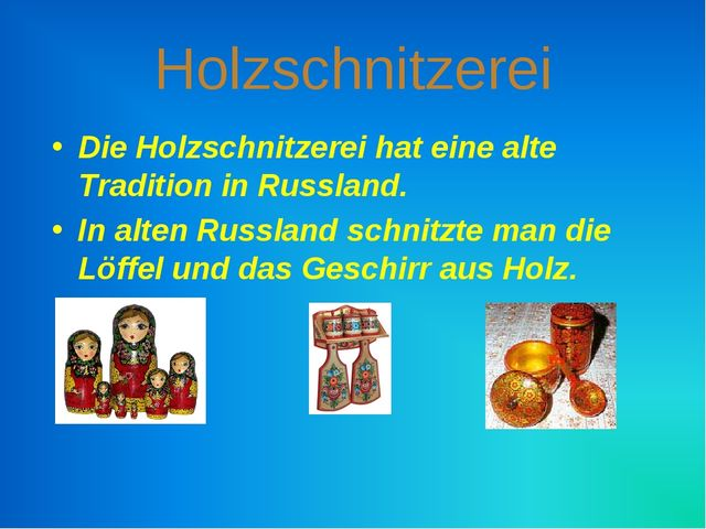 Holzschnitzerei Die Holzschnitzerei hat eine alte Tradition in Russland. In a...