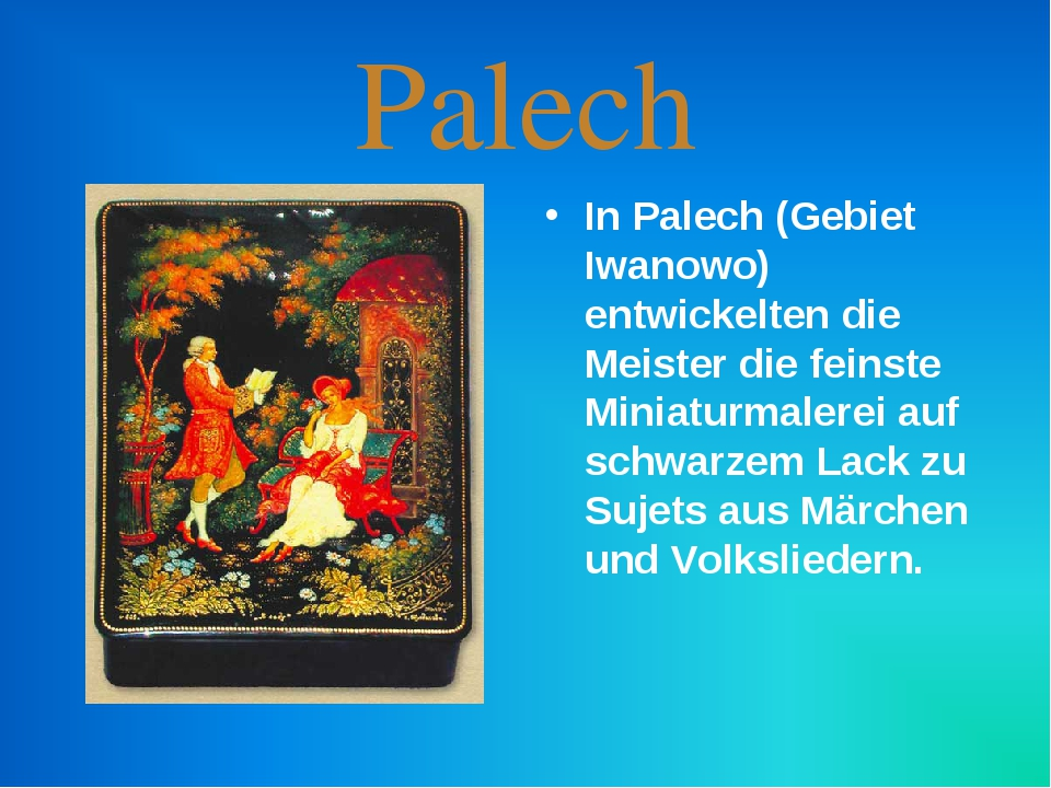 Palech In Palech (Gebiet Iwanowo) entwickelten die Meister die feinste Miniat...