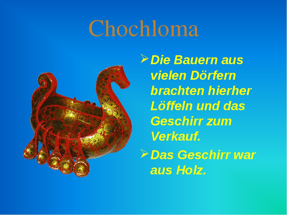 Chochloma Die Bauern aus vielen Dörfern brachten hierher Löffeln und das Gesc...