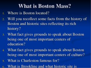 What is Boston Mass? Where is Boston located? Will you recollect some facts f