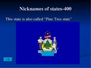 """Nicknames of states-400 This state is also called """"Pine Tree state"""""""
