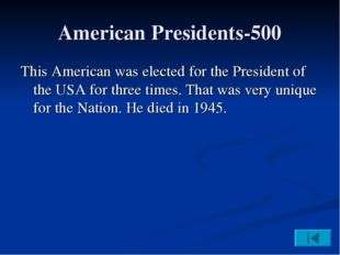American Presidents-500 This American was elected for the President of the US