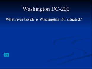 Washington DC-200 What river beside is Washington DC situated?