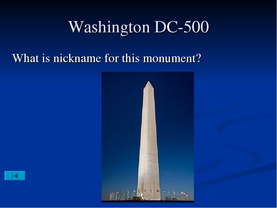 Washington DC-500 What is nickname for this monument?