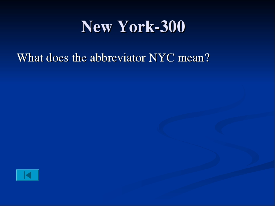 New York-300 What does the abbreviator NYC mean?