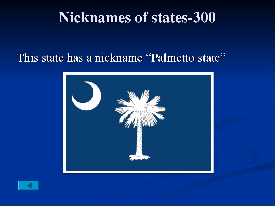 """Nicknames of states-300 This state has a nickname """"Palmetto state"""""""