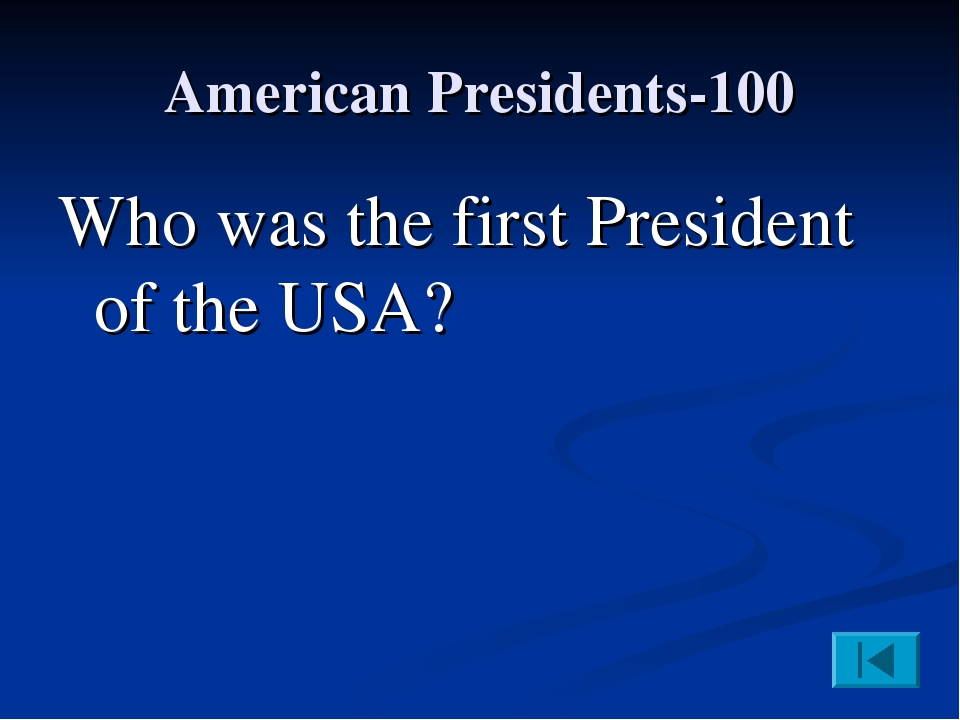 American Presidents-100 Who was the first President of the USA?