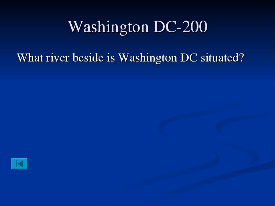 Washington DC-200 What river beside is Washington DC situated?