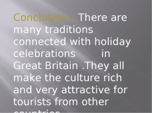 Conclusion : There are many traditions connected with holiday celebrations i