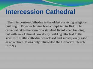 Intercession Cathedral   The Intercession Cathedral is the oldest surviving r