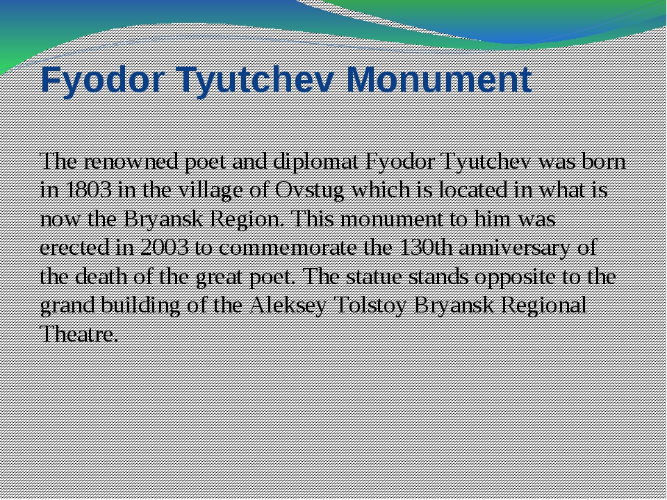 Fyodor Tyutchev Monument The renowned poet and diplomat Fyodor Tyutchev was b...