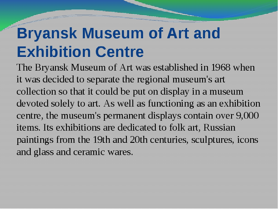 Bryansk Museum of Art and Exhibition Centre The Bryansk Museum of Art was est...