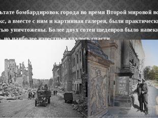 В результате бомбардировок города во время Второй мировой войны комплекс, а в
