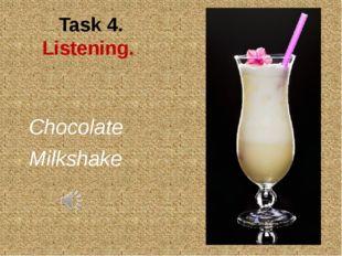 Task 4. Listening. Chocolate Milkshake