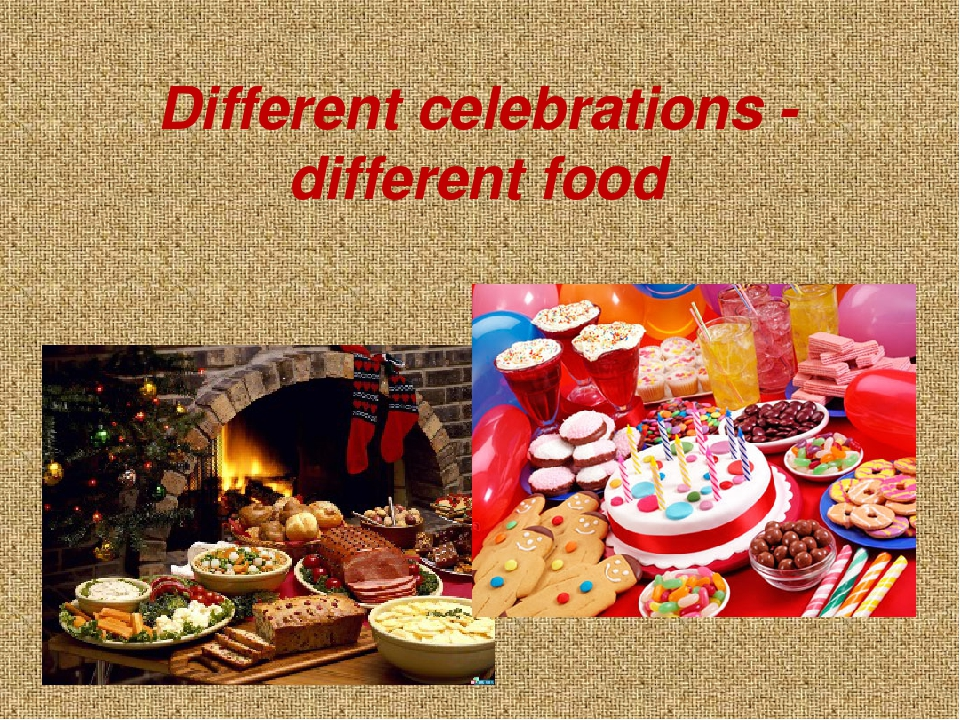 Different celebrations - different food