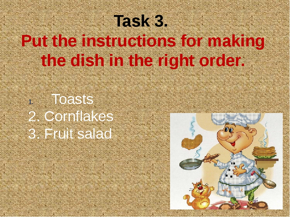 Task 3. Put the instructions for making the dish in the right order. Toasts 2...