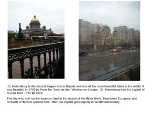 St. Petersburg is the second largest city in Russia and one of the most beau