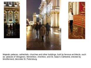 Majestic palaces, cathedrals, churches and other buildings, built by famous a