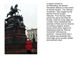 A classic symbol of St.Petersburg, the Bronze Horseman Statue is in the centr