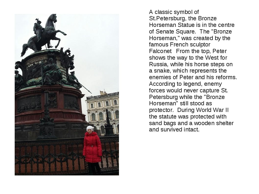 A classic symbol of St.Petersburg, the Bronze Horseman Statue is in the centr...