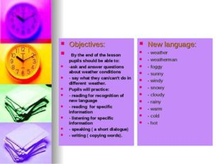 Objectives: By the end of the lesson pupils should be able to: -ask and answe
