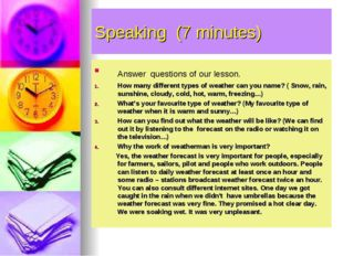 Speaking (7 minutes) Answer questions of our lesson. How many different types