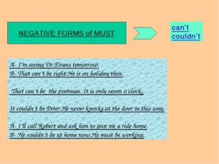 Negative forms of MUST NEGATIVE FORMS of MUST can't couldn't A- I'm seeing Dr