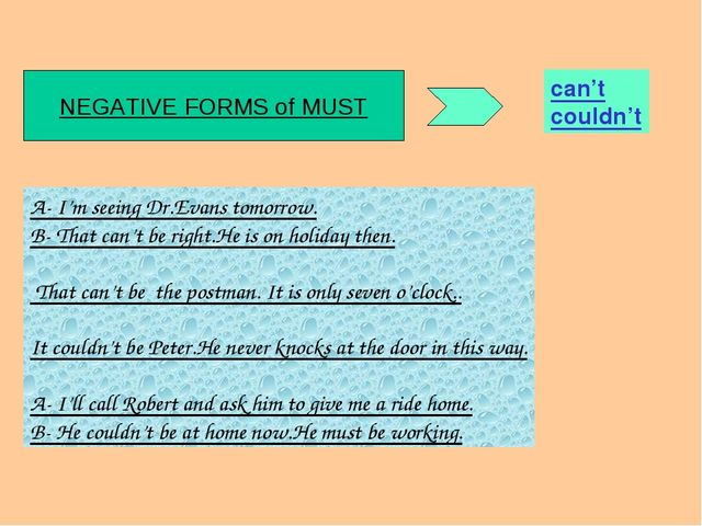 Negative forms of MUST NEGATIVE FORMS of MUST can't couldn't A- I'm seeing Dr...