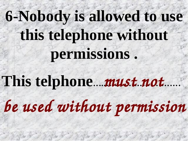 6-Nobody is allowed to use this telephone without permissions . be used witho...