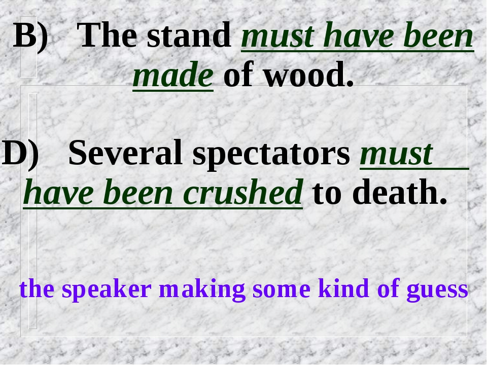 B) The stand must have been made of wood. D) Several spectators must have bee...