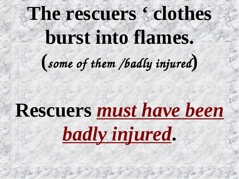 The rescuers ' clothes burst into flames. (some of them /badly injured) Rescu...