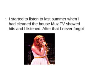 I started to listen to last summer when I had cleaned the house Muz TV showe