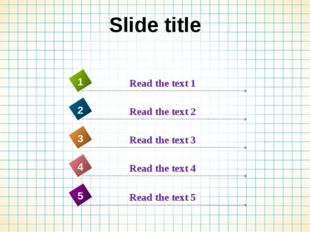 Slide title Read the text 4 4 Read the text 1 1 Read the text 2 2 Read the te