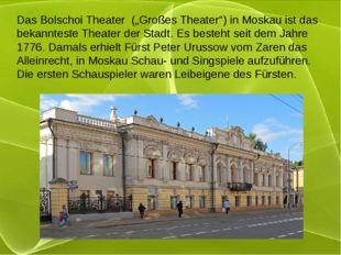 """DasBolschoi Theater (""""Großes Theater"""") in Moskau ist das bekannteste Theate"""