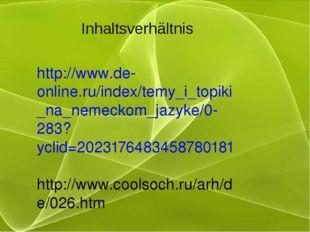 Inhaltsverhältnis http://www.de-online.ru/index/temy_i_topiki_na_nemeckom_jaz