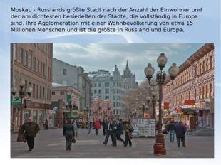 Moskau - Russlands größte Stadt nach der Anzahl der Einwohner und der am dich